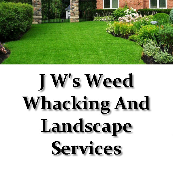 J W's Weed Whacking And Landscape Services